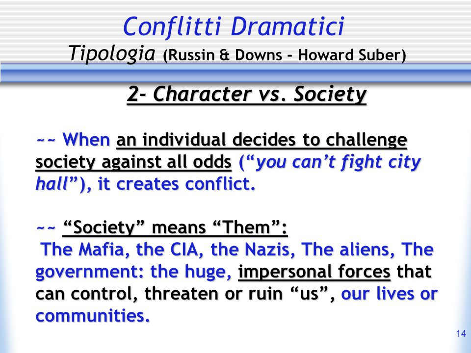 14 Conflitti Dramatici Tipologia (Russin & Downs - Howard Suber) 2- Character vs.