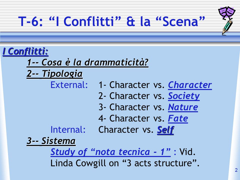 13 Conflitti Dramatici Tipologia (Russin & Downs - Howard Suber) 1- Character vs.
