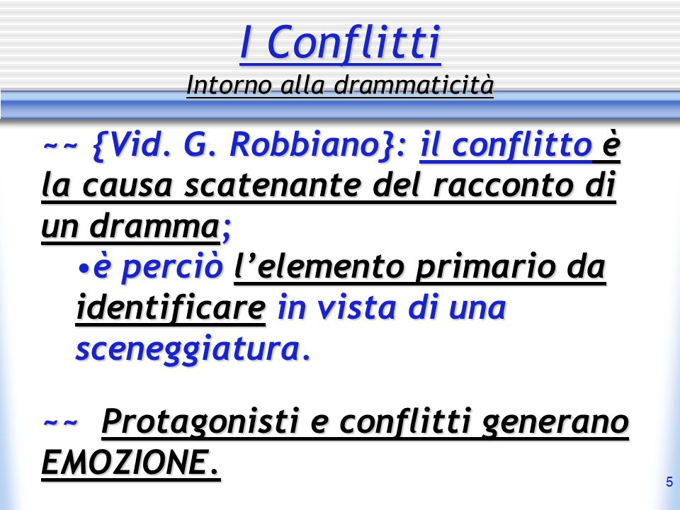 16 Conflitti Dramatici Tipologia (Russin & Downs - Howard Suber) 4- Character vs.