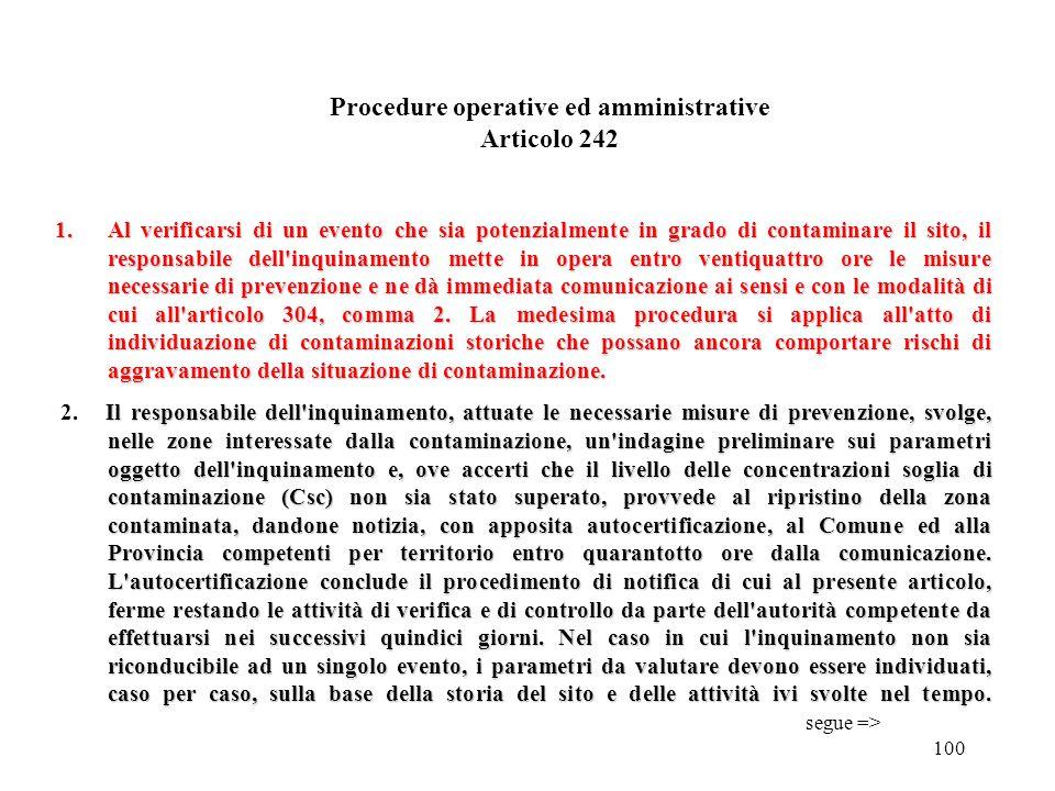 99 condizioni di emergenza: t) condizioni di emergenza: gli eventi al verificarsi dei quali è necessaria l'esecuzione di interventi di emergenza, qual
