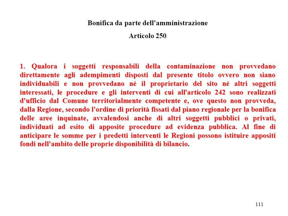 110 Aree contaminate di ridotte dimensioni Articolo 249 1. Per le aree contaminate di ridotte dimensioni si applicano le procedure semplificate di int