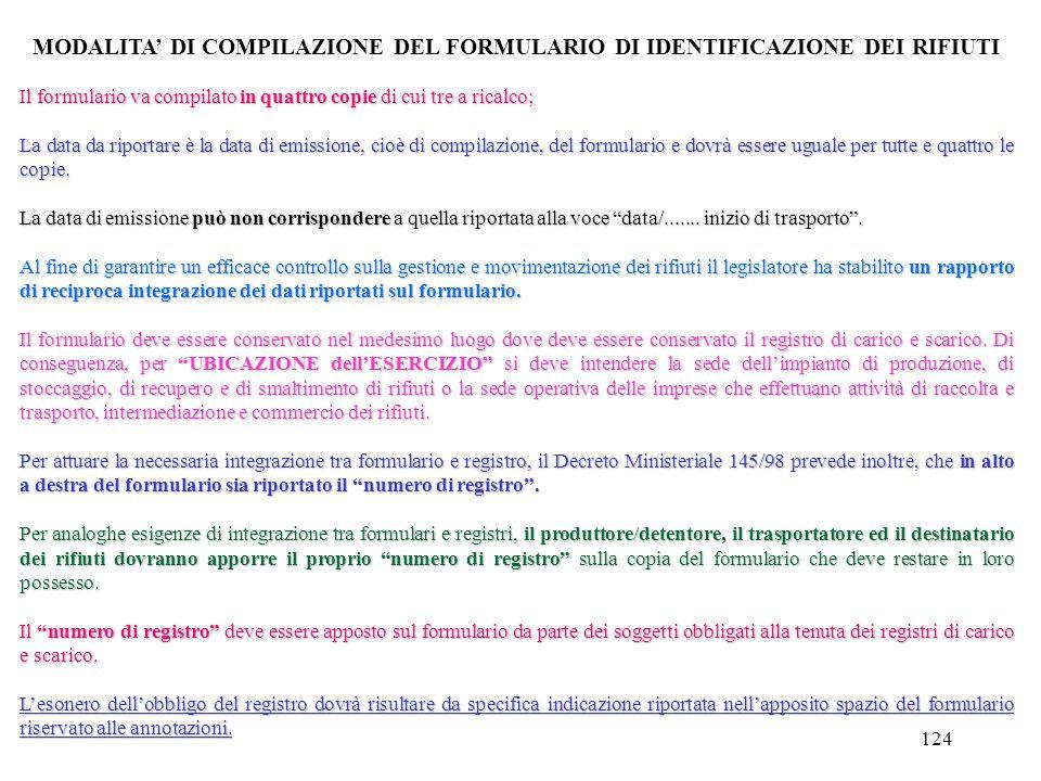 123 Decreto 1° Aprile 1998 n. 145 Regolamento recante la definizione del modello e dei contenuti del formulario di accompagnamento dei rifiuti. art. 1