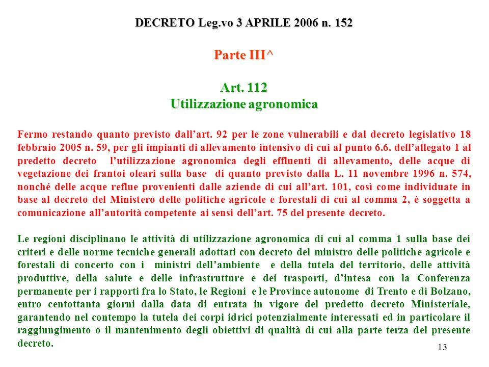 12 DECRETO Leg.vo 3 APRILE 2006 n. 152 Parte III^ SCARICO Art. 74 Definizioni…omissis… ff) Qualsiasi immissione di acque reflue in acque superficiali,