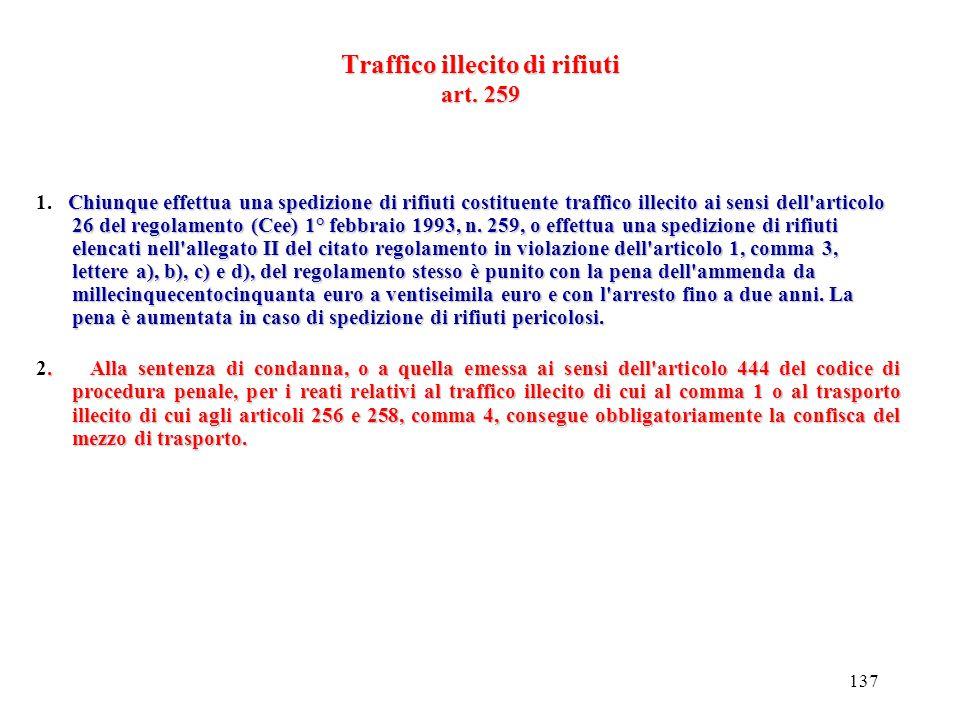 136 Articolo 258 Violazione degli obblighi di comunicazione, di tenuta dei registri obbligatori e dei formulari Chiunque effettua il trasporto di rifi
