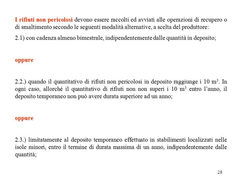 27 DEPOSITO TEMPORANEO (rifiuti pericolosi e non, nel luogo di produzione) (art. 183 lett. m.) (art. 183 lett. m.) il raggruppamento dei rifiuti effet