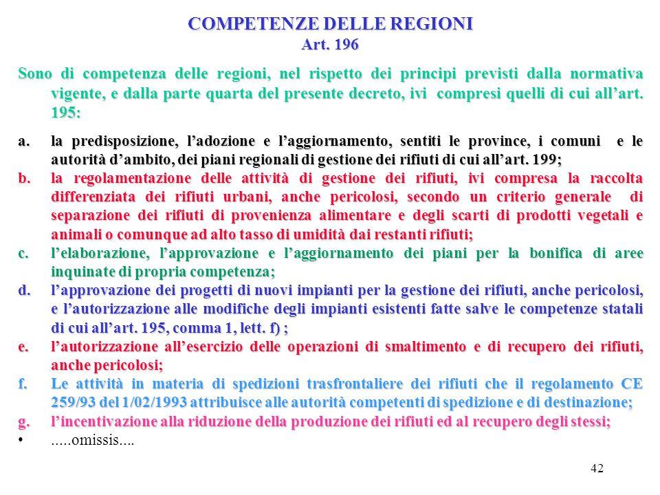 41 COMPETENZE DELLO STATO Art. 195 Spettano allo Stato: a.a) le funzioni di indirizzo e coordinamento necessarie all'attuazione della parte IV^ del pr