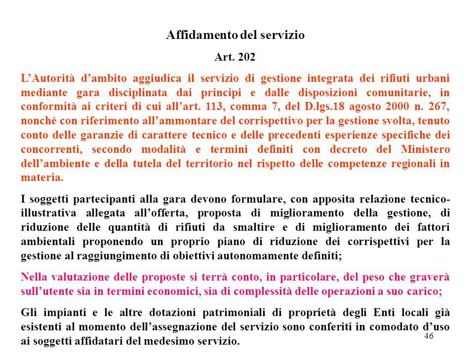 45 DECRETO Leg.vo 3 APRILE 2006 n. 152 Organizzazione territoriale del servizio di gestione integrata dei rifiuti urbani art. 200 La gestione dei rifi