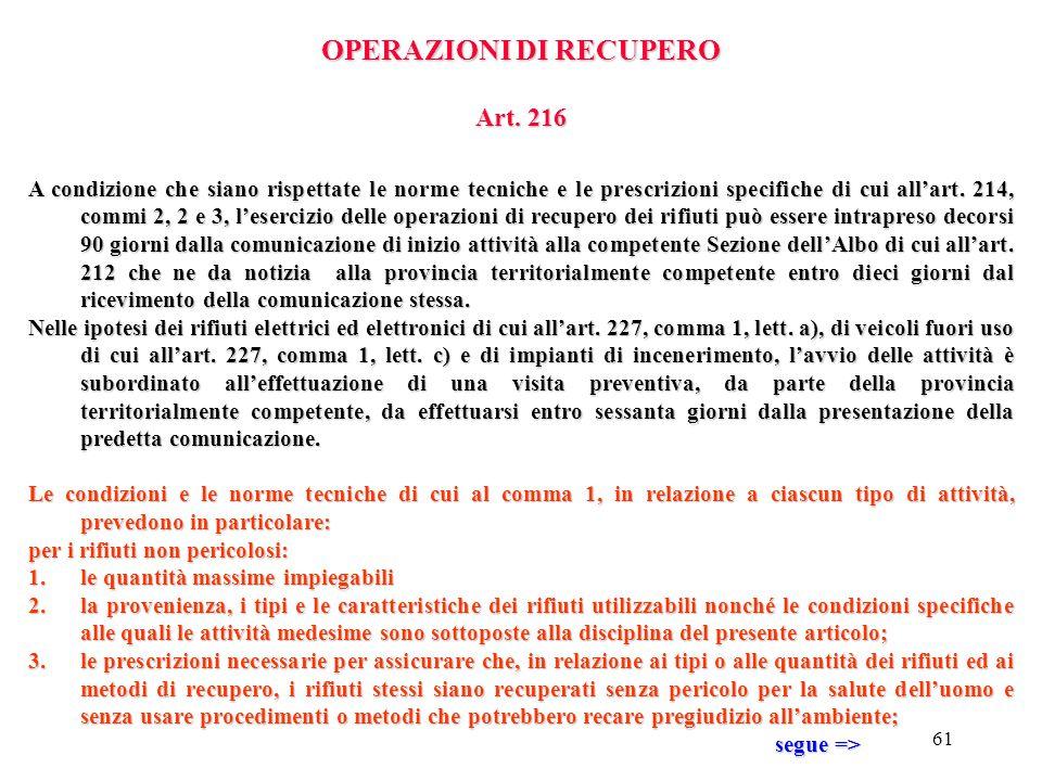60 AUTOSMALTIMENTO art. 215 A condizione che siano rispettate le norme tecniche e le prescrizioni specifiche di cui all'art. 214, commi 1, 2 e 3 le at
