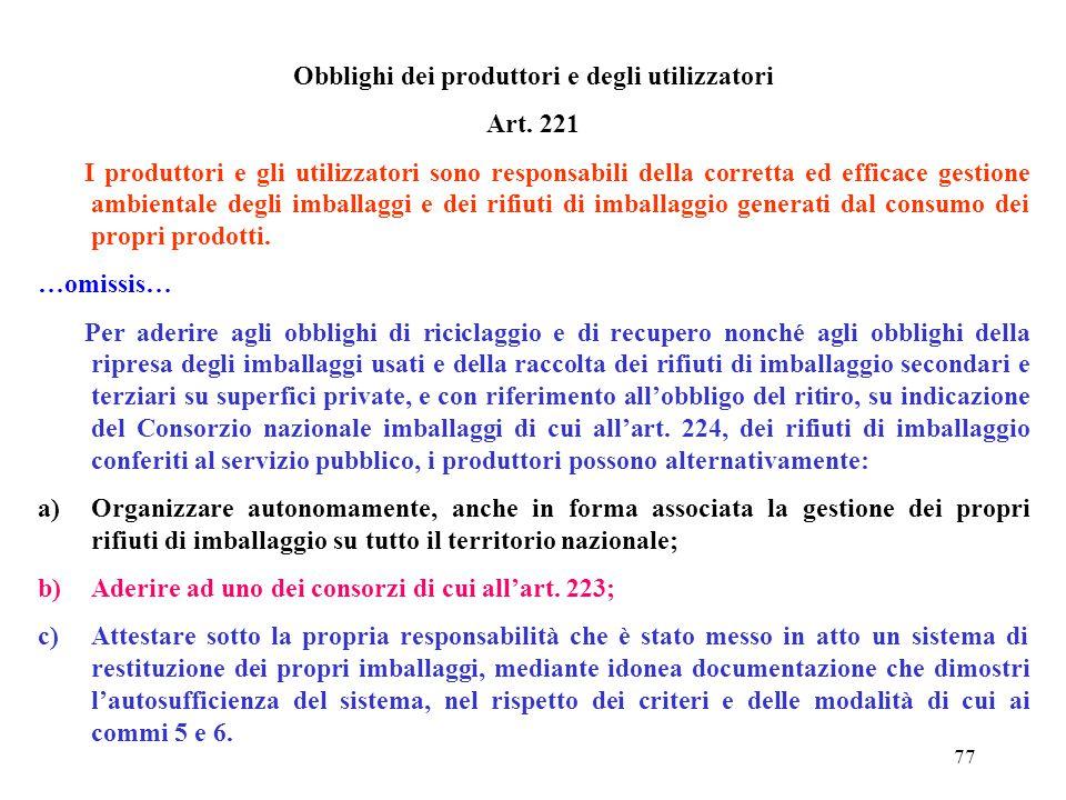 76 OBIETTIVI DI RECUPERO E DI RICICLAGGIO Art. 220....omissis.... Per garantire il controllo del raggiungimento degli obiettivi di riciclaggio e di re