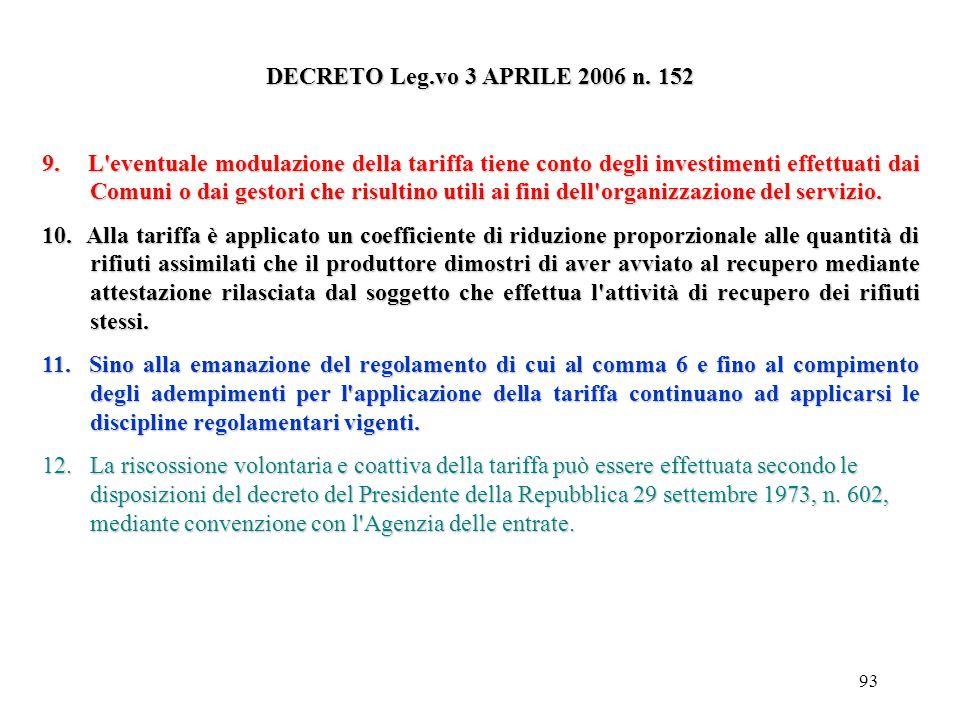 92 DECRETO Leg.vo 3 APRILE 2006 n. 152 Il Ministro dell'ambiente e della tutela del territorio, di concerto con il Ministro delle attività produttive,
