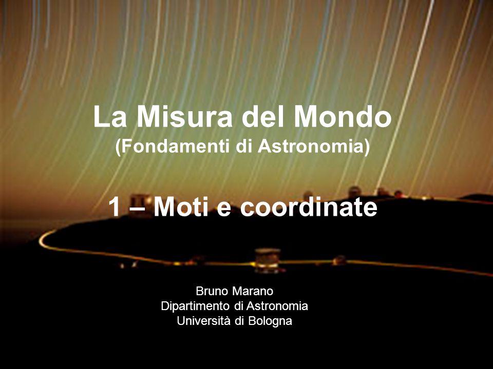 Bruno Marano La Misura del Mondo 1 Luna Fasi, collegate alla posizione terra-sole: opposizione = luna piena; congiunzione = luna nuova; quadratura (angolo retto) = quarti Mostra la stessa faccia alla terra, salvo un movimento di oscillazione (tipo pendolo) di ampiezza 7°.