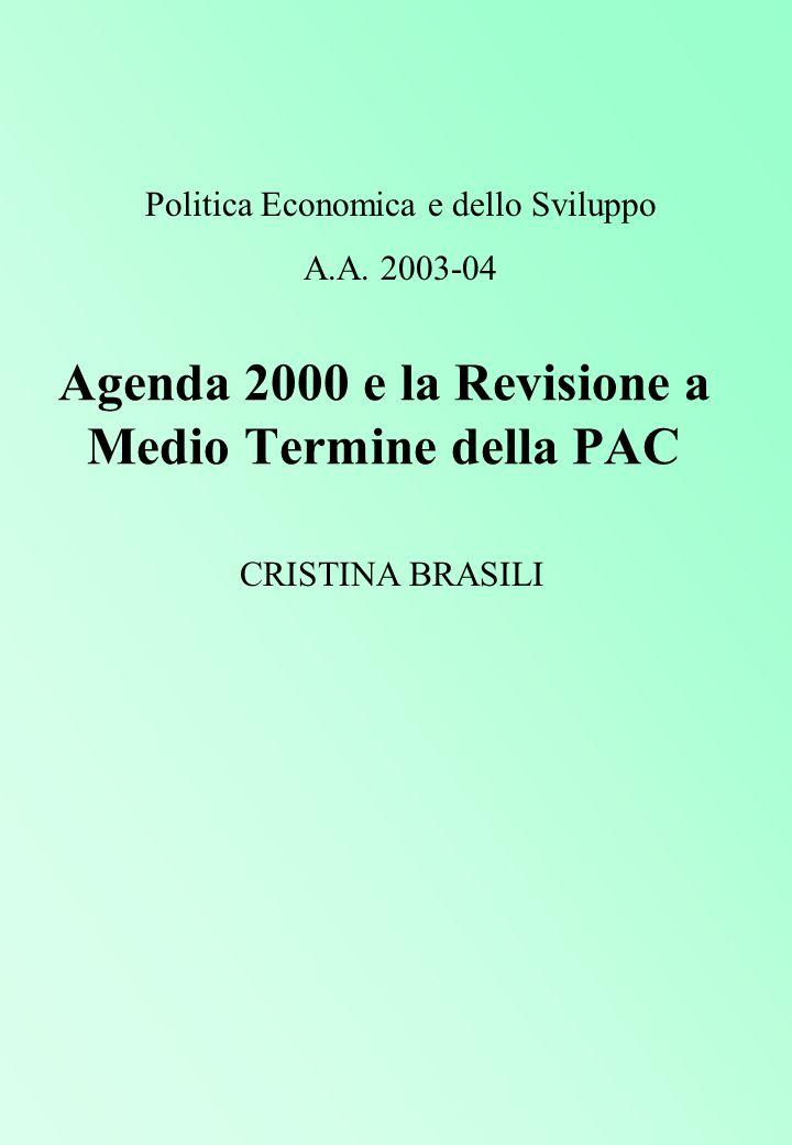 Agenda 2000 e la Revisione a Medio Termine della PAC CRISTINA BRASILI Politica Economica e dello Sviluppo A.A.