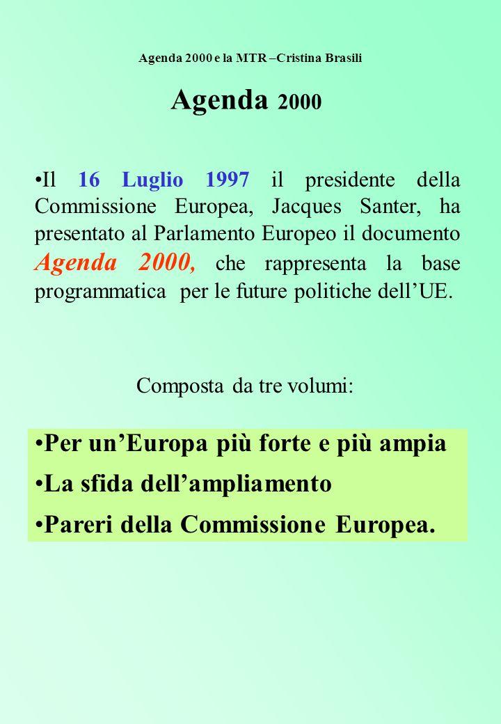 Bibliografia essenziale Commissione europea, Agenda 2000, Bruxelles 1997 Commissione europea, Mid Term Review COM(2003) 23 def.