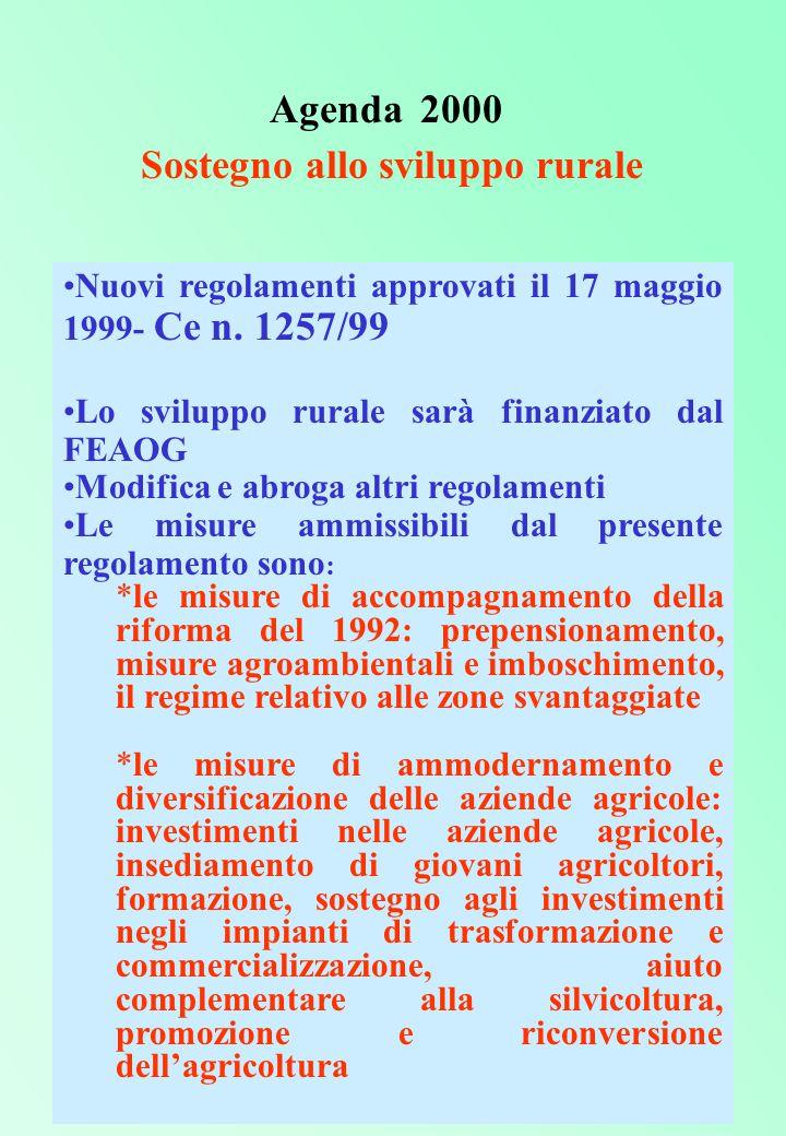 Agenda 2000 Sostegno allo sviluppo rurale Nuovi regolamenti approvati il 17 maggio 1999- Ce n.