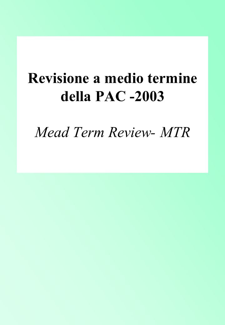 Revisione a medio termine della PAC -2003 Mead Term Review- MTR