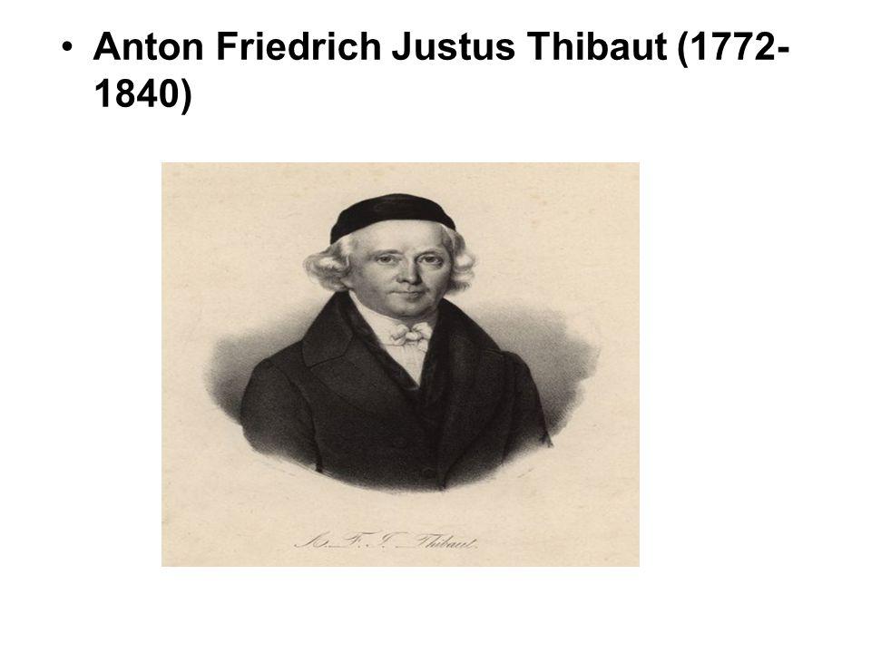 Thibaut: Über die Notwendigkeit eines allgemeinen bürgerlichen Rechts für Deutschland (1814) Savigny: Vom Beruf unserer Zeit für Gezetzgebung und Rectwissenschaft (1814)