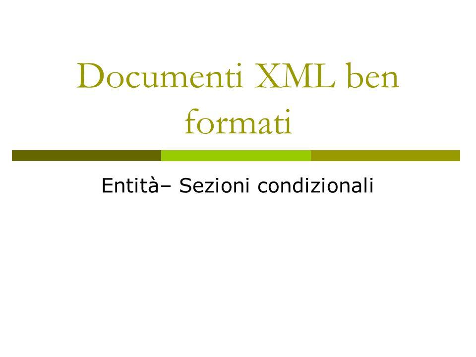 Dichiarazione di entità  Codificare parti di documenti che non hanno specifiche funzioni strutturali  Modularizzare la DTD  Usare caratteri accentati  Spezzare documenti troppo grossi  Inserire file non XML (es.