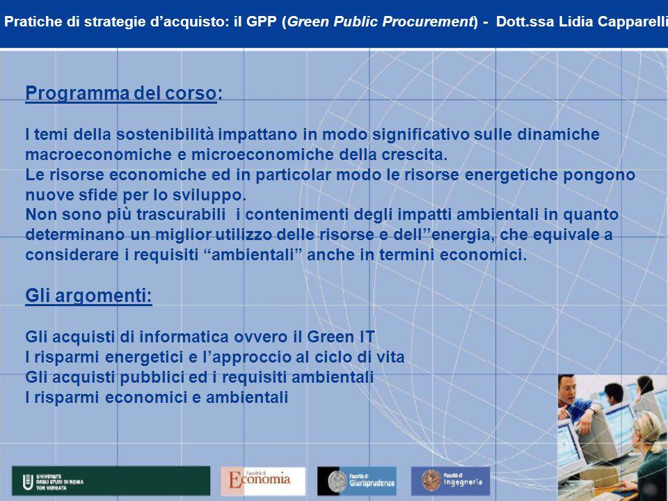 Pratiche di strategie d'acquisto: il GPP (Green Public Procurement) - Dott.ssa Lidia Capparelli Programma del corso: I temi della sostenibilità impattano in modo significativo sulle dinamiche macroeconomiche e microeconomiche della crescita.