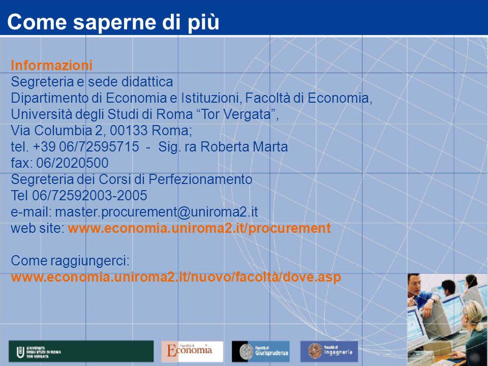 Come saperne di più Informazioni Segreteria e sede didattica Dipartimento di Economia e Istituzioni, Facoltà di Economia, Università degli Studi di Roma Tor Vergata , Via Columbia 2, 00133 Roma; tel.
