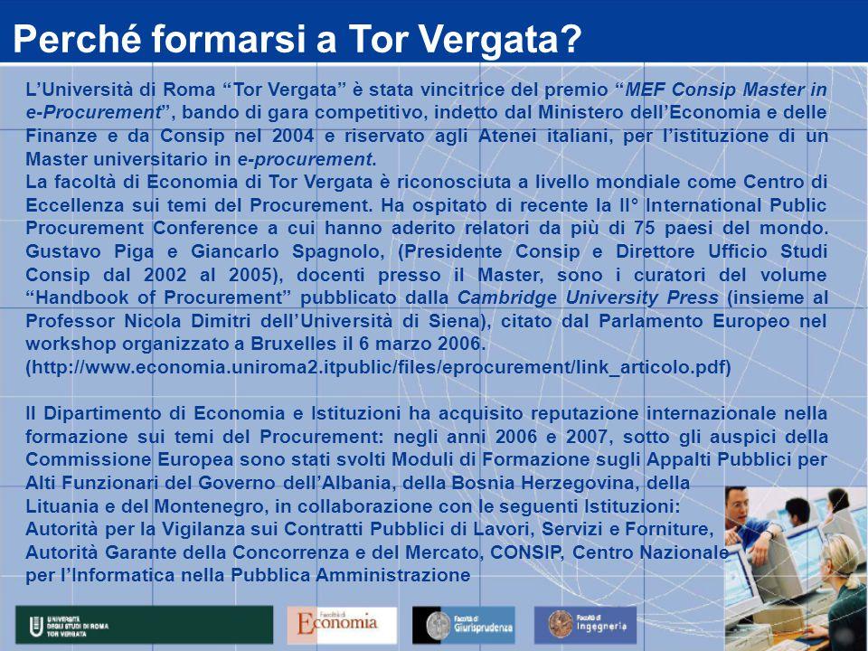 L'Università di Roma Tor Vergata è stata vincitrice del premio MEF Consip Master in e-Procurement , bando di gara competitivo, indetto dal Ministero dell'Economia e delle Finanze e da Consip nel 2004 e riservato agli Atenei italiani, per l'istituzione di un Master universitario in e-procurement.