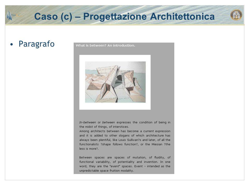 Paragrafo Caso (c) – Progettazione Architettonica