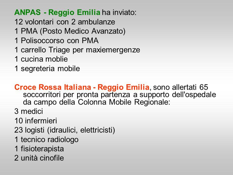 ANPAS - Reggio Emilia ha inviato: 12 volontari con 2 ambulanze 1 PMA (Posto Medico Avanzato) 1 Polisoccorso con PMA 1 carrello Triage per maxiemergenz