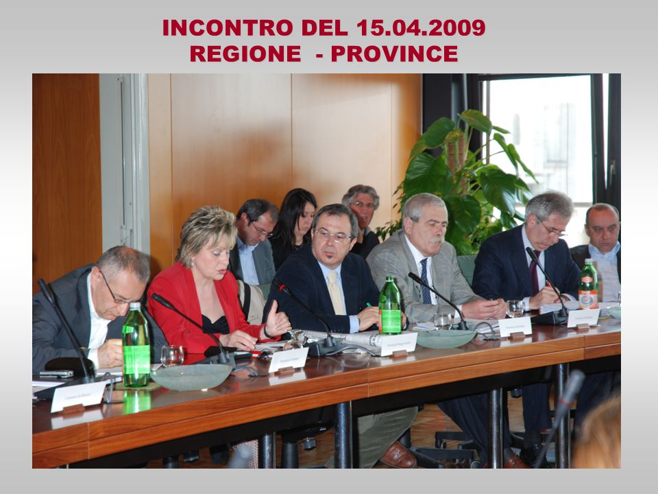 INCONTRO DEL 15.04.2009 REGIONE - PROVINCE