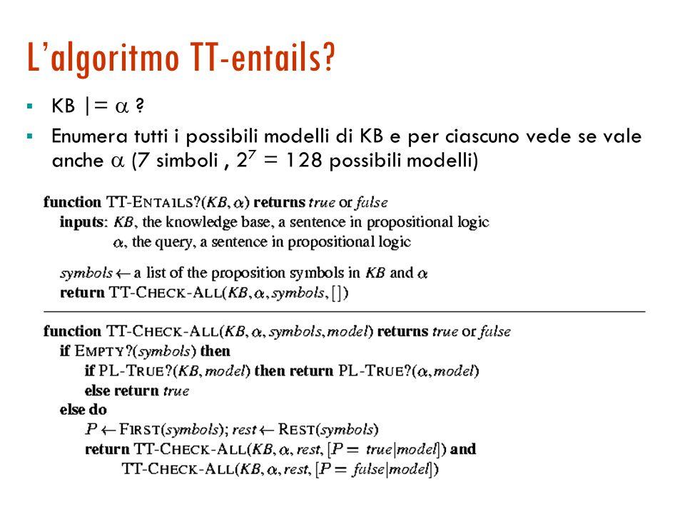 Inferenza per Prop  Model checking: una forma di inferenza che fa riferimento alla definizione di conseguenza logica (si enumerano i possibili modelli)  Tecnica delle tabelle di verità  Soddisfacibilità: KB |= A sse (KB   ¬A) è insoddisfacibile
