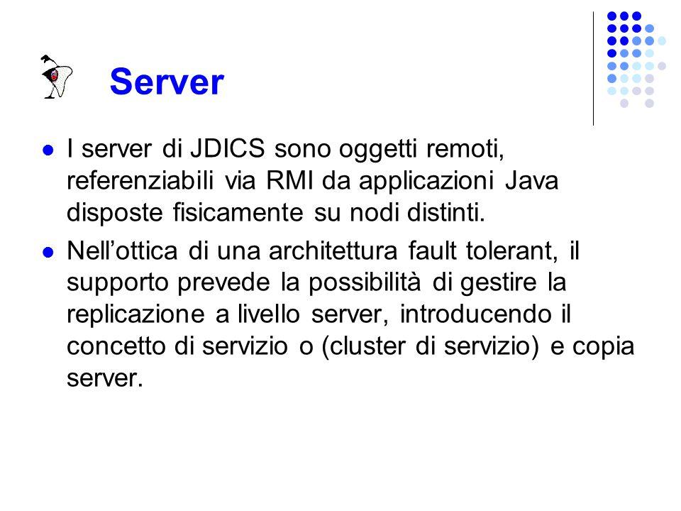 Architecture L'architettura di JDICS consiste di quattro entità fondamentali : Client Proxy Broker Server Tali entità si trovano su due livelli logici distinti : livello applicativo livello middleware proxybrokers server clients