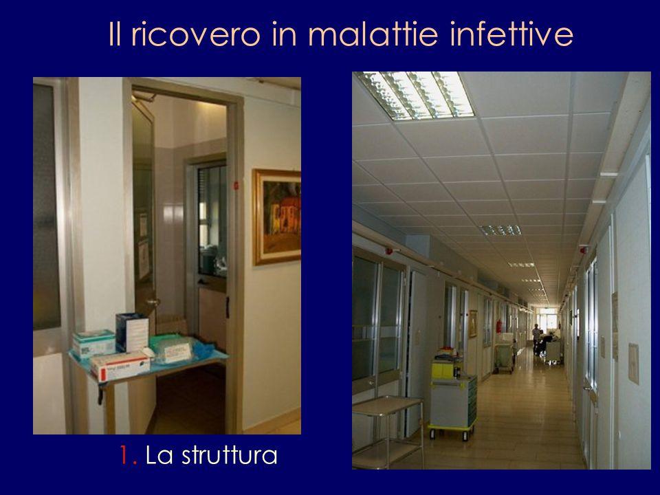 Il ricovero in malattie infettive 1. La struttura