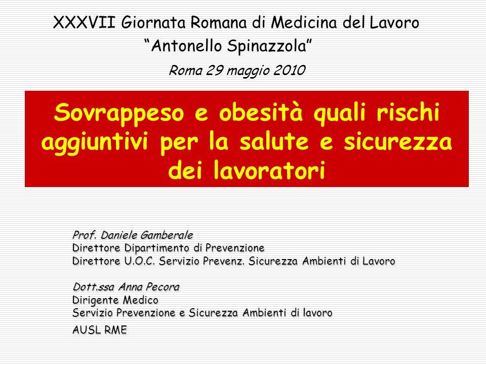 """Sovrappeso e obesità quali rischi aggiuntivi per la salute e sicurezza dei lavoratori XXXVII Giornata Romana di Medicina del Lavoro """"Antonello Spinazz"""
