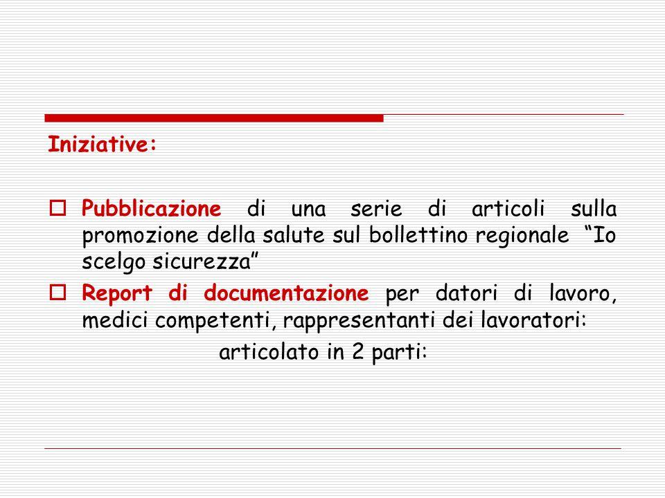 """Iniziative:  Pubblicazione di una serie di articoli sulla promozione della salute sul bollettino regionale """"Io scelgo sicurezza""""  Report di document"""