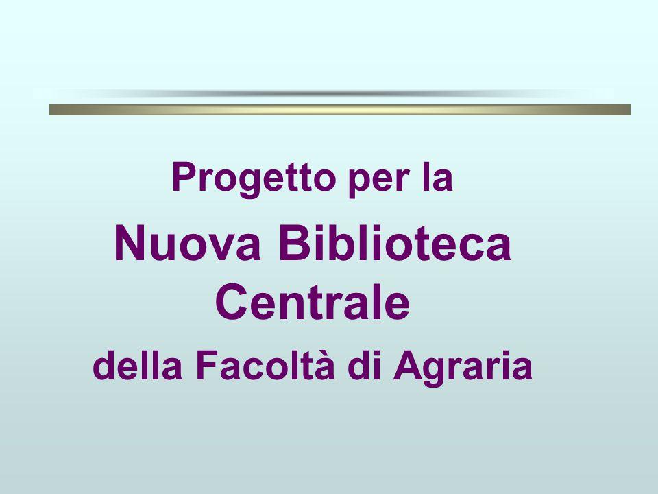 Progetto per la Nuova Biblioteca Centrale della Facoltà di Agraria