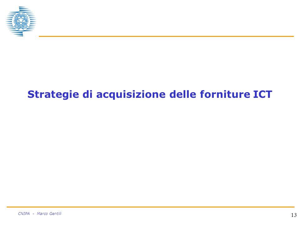 13 CNIPA - Marco Gentili Strategie di acquisizione delle forniture ICT