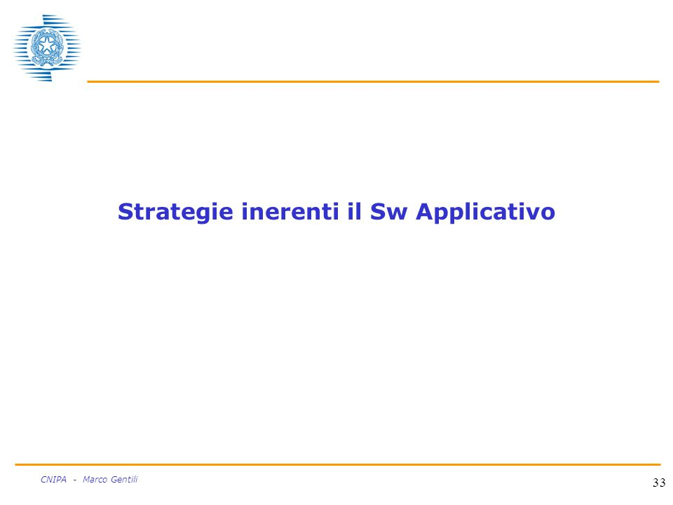 33 CNIPA - Marco Gentili Strategie inerenti il Sw Applicativo
