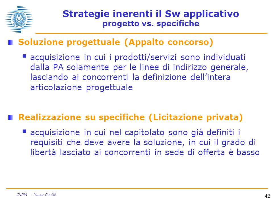 42 CNIPA - Marco Gentili Strategie inerenti il Sw applicativo progetto vs.