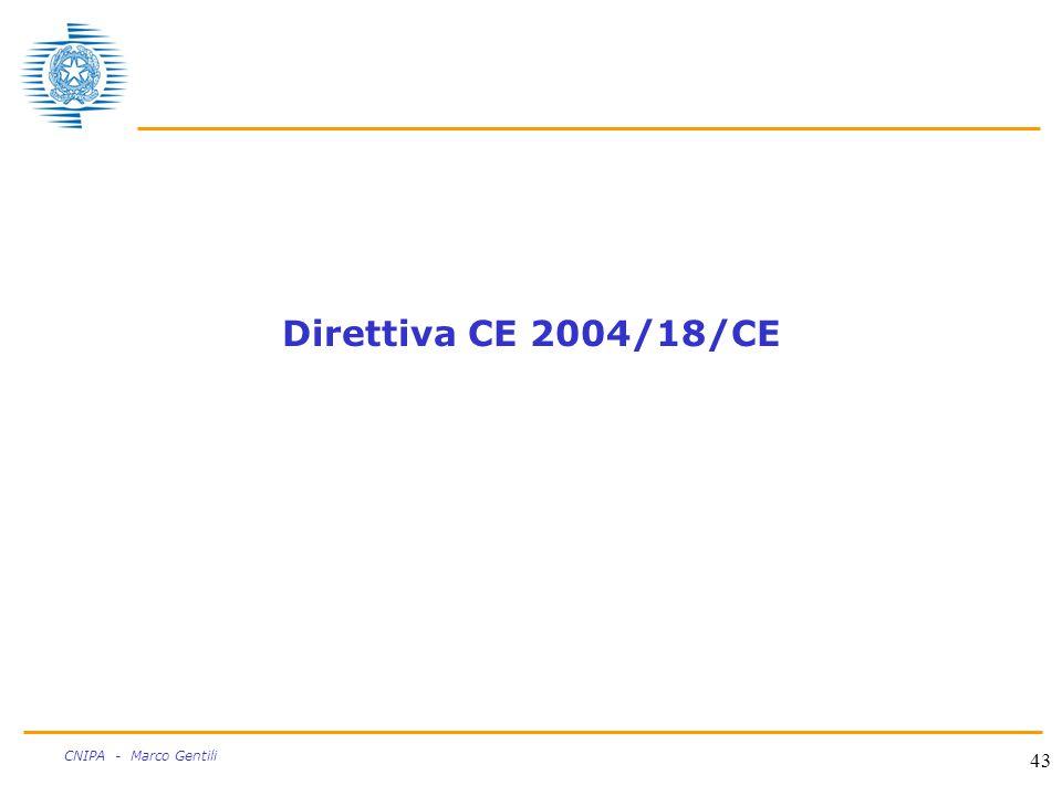 43 CNIPA - Marco Gentili Direttiva CE 2004/18/CE