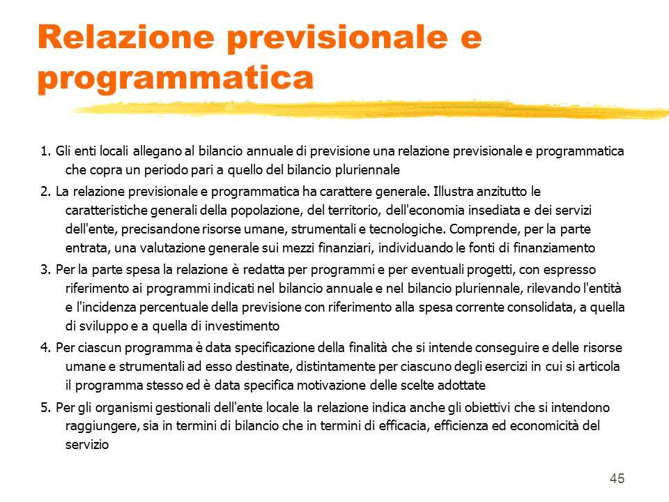 45 Relazione previsionale e programmatica 1. Gli enti locali allegano al bilancio annuale di previsione una relazione previsionale e programmatica che