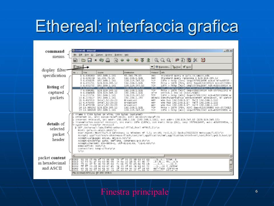 7 Ethereal: interfaccia grafica Opzioni per la cattura dei pacchetti