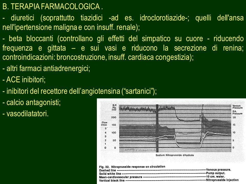 46 B.TERAPIA FARMACOLOGICA. - diuretici (soprattutto tiazidici -ad es.