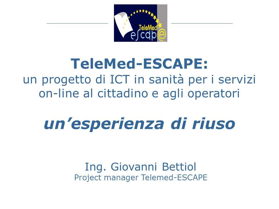 TeleMed-ESCAPE: un progetto di ICT in sanità per i servizi on-line al cittadino e agli operatori un'esperienza di riuso Ing.