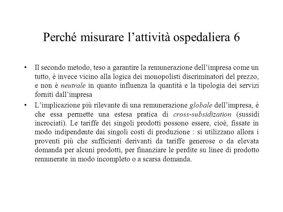 L'applicazione in Italia 2 Calcolo di aggiustamenti al valore base per tenere conto dei casi con durata di degenza anomala (outliers): per ogni DRG si calcola un valore soglia, al di là del quale si è rimborsati per giornata addizionale di degenza (valore sufficientemente basso) Regimi speciali per: -Ricoveri di una sola giornata -Trasferiti o deceduti nel primo giorno di degenza -Day hospital -Riabilitazione in DH -Riabilitazione in regime di ricovero -Psichiatria