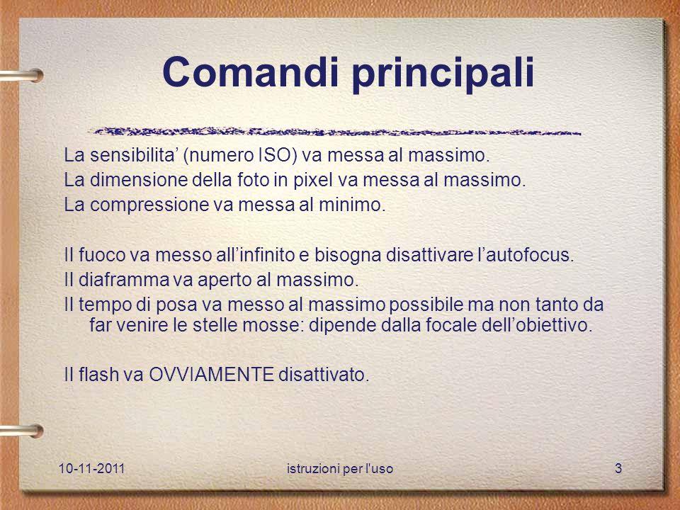 10-11-2011istruzioni per l uso3 Comandi principali La sensibilita' (numero ISO) va messa al massimo.