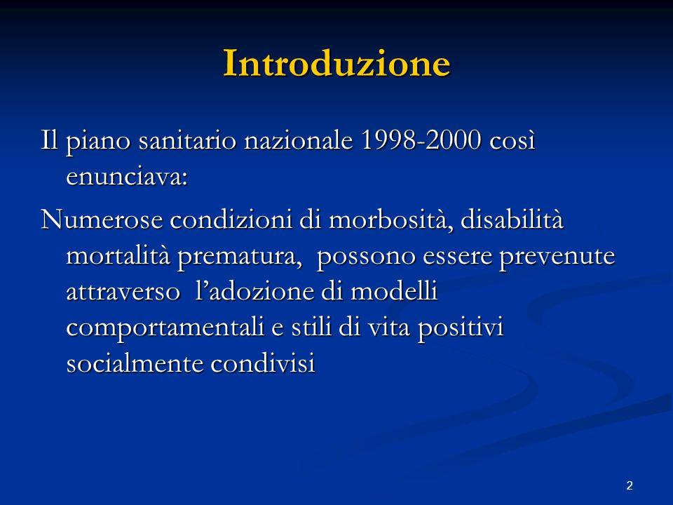 2 Introduzione Il piano sanitario nazionale 1998-2000 così enunciava: Numerose condizioni di morbosità, disabilità mortalità prematura, possono essere