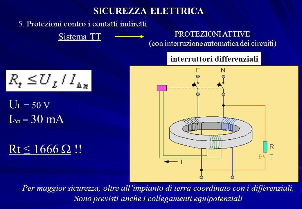 SICUREZZA ELETTRICA 5. Protezioni contro i contatti indiretti Sistema TT PROTEZIONI ATTIVE (con interruzione automatica dei circuiti) interruttori dif