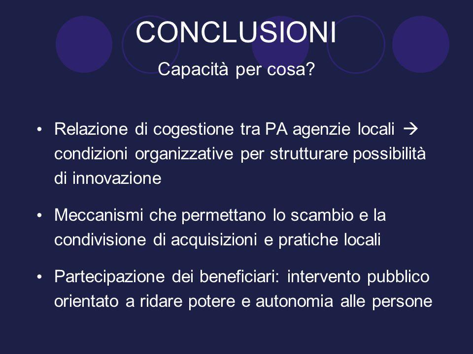 Relazione di cogestione tra PA agenzie locali  condizioni organizzative per strutturare possibilità di innovazione Meccanismi che permettano lo scamb