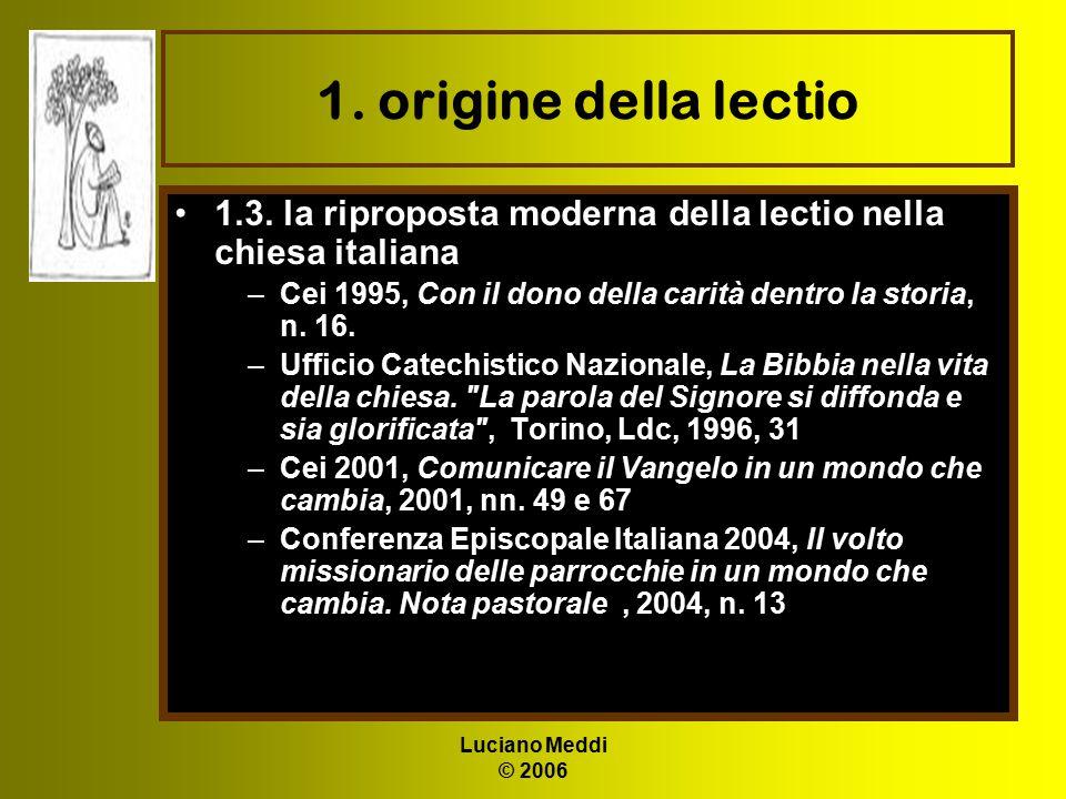 Luciano Meddi © 2006 1. origine della lectio 1.3. la riproposta moderna della lectio nella chiesa italiana –Cei 1995, Con il dono della carità dentro