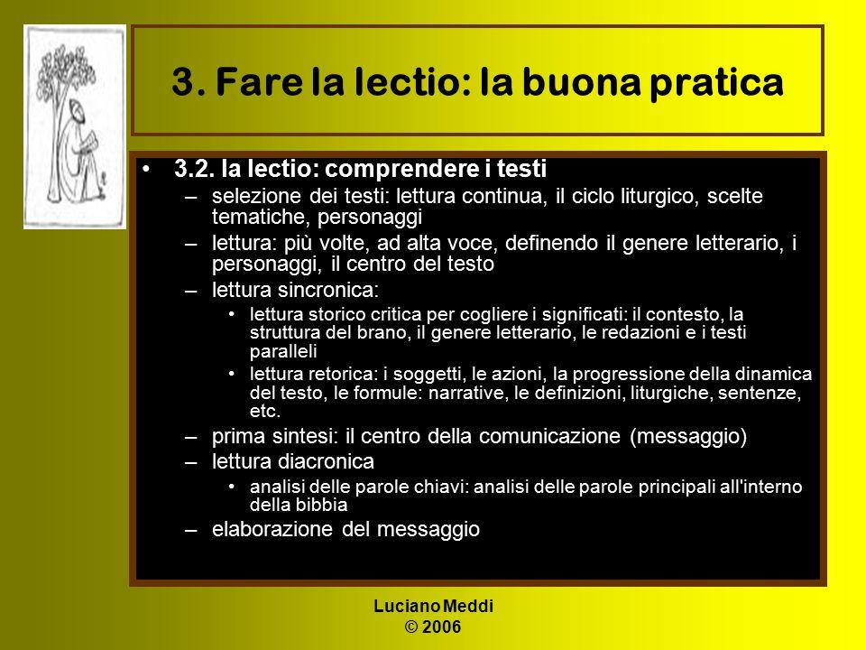 Luciano Meddi © 2006 3. Fare la lectio: la buona pratica 3.2. la lectio: comprendere i testi –selezione dei testi: lettura continua, il ciclo liturgic