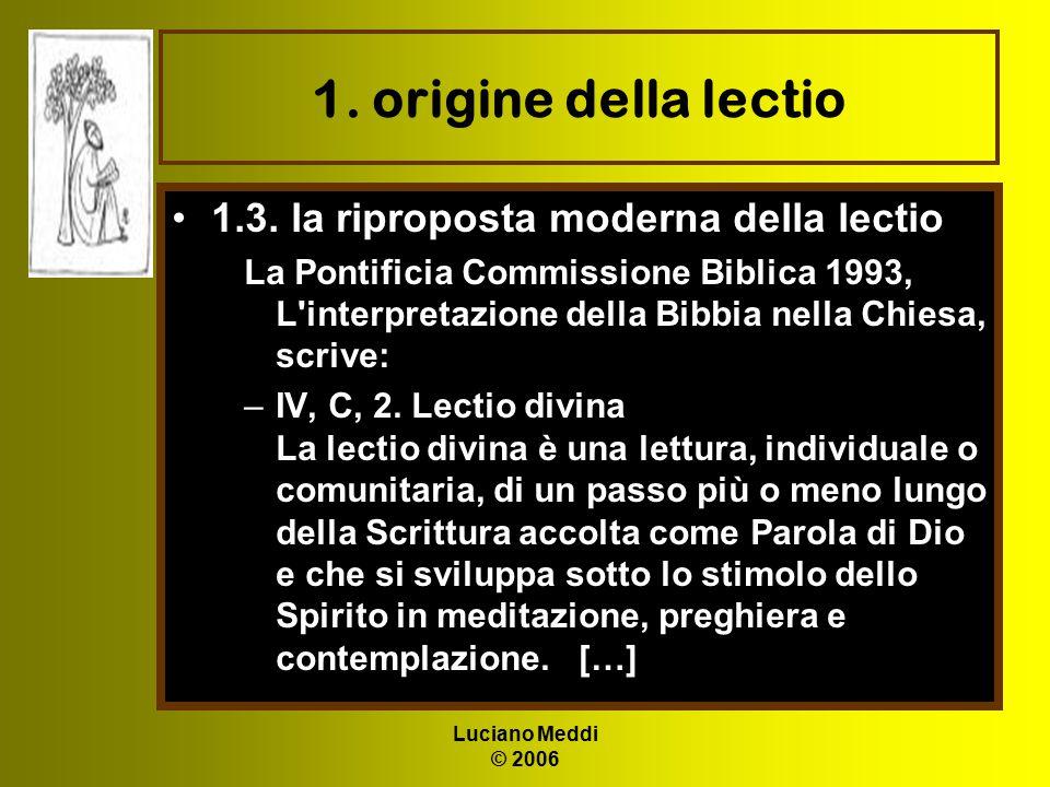 Luciano Meddi © 2006 1. origine della lectio 1.3. la riproposta moderna della lectio La Pontificia Commissione Biblica 1993, L'interpretazione della B