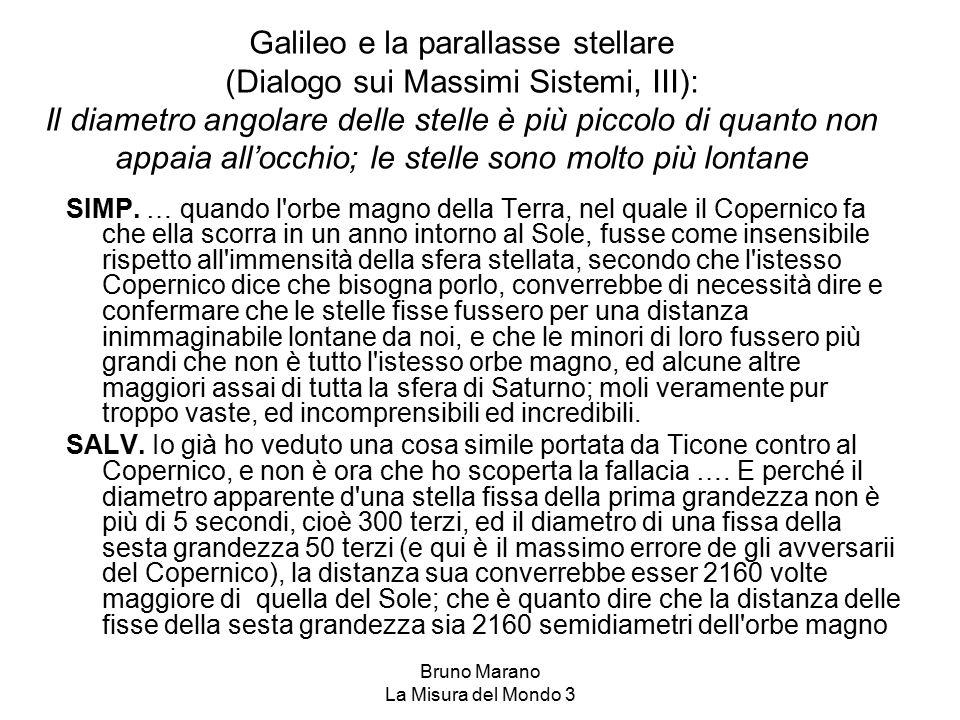 Bruno Marano La Misura del Mondo 3 Galileo e la parallasse stellare (Dialogo sui Massimi Sistemi, III): Il diametro angolare delle stelle è più piccol